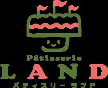 Pâtisserie LAND パティスリーランド